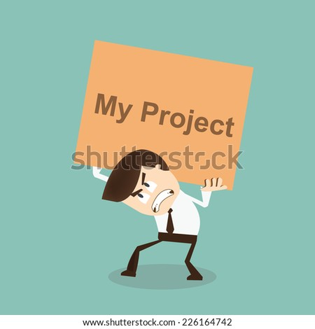 Businessman carrying a heavy project  - stock vector