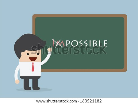 Businessman changing the word impossible into possible, Motivation concept - stock vector