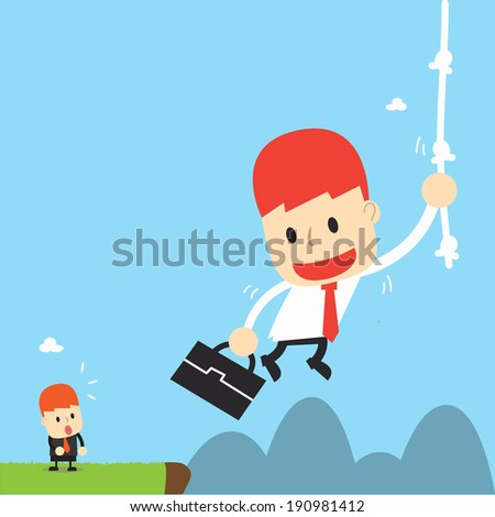 Businessman hung rope up to the higher ,Vector cartoon business - stock vector