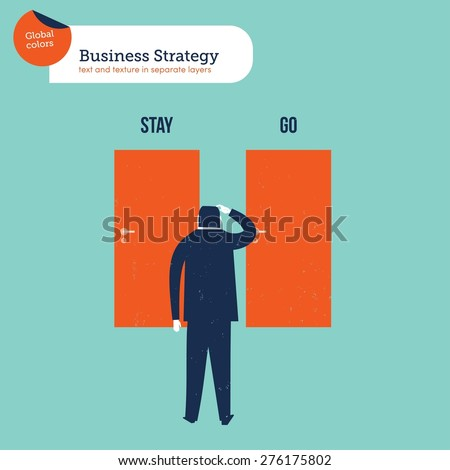 Businessman in front of two doors stay go. Vector illustration Eps10 file. Global colors. Text and Texture in separate layers. - stock vector