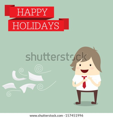 businessman is happy at the holiday relax time after work hard, business concept - stock vector