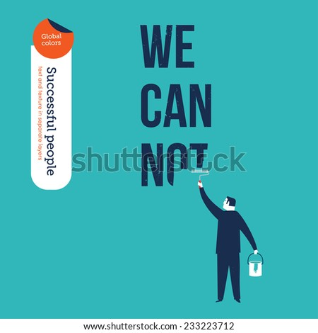 Businessman painting a negative word. Vector illustration Eps10 file. Global colors. Text and Texture in separate layers. - stock vector
