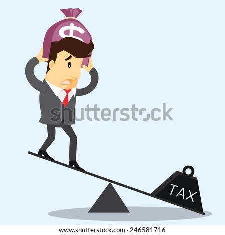 Businessman use coins balancing with TAX on scales. - vector illustrator  - stock vector