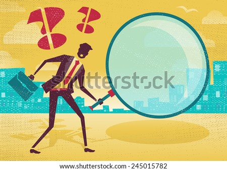 Businessman uses magnifying glass to find clues. Great illustration of Retro styled Abstract Businessman searching for a clue with his gigantic magnifying glass. - stock vector