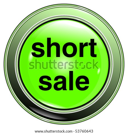 """button green """"short sale"""" isolated on the white background vector eps10 - stock vector"""