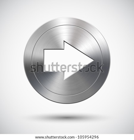 Button with metal (chrome) texture and right arrow sign - stock vector