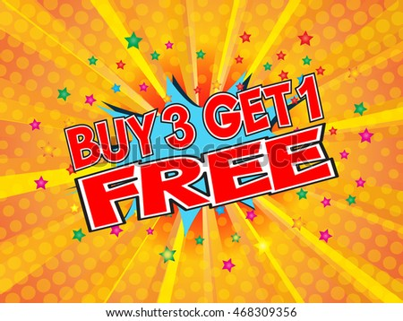 Buy 3 get 1 free, wording in comic speech bubble on burst background, EPS10 Vector Illustration