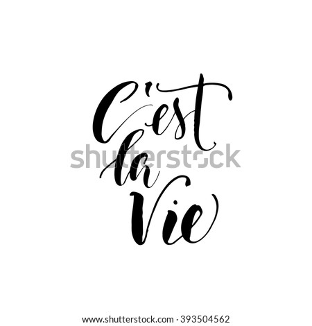 C'est la vie card. It's life in french. Hand drawn lettering background. Ink illustration. Modern brush calligraphy. Isolated on white background. French phrase.  - stock vector