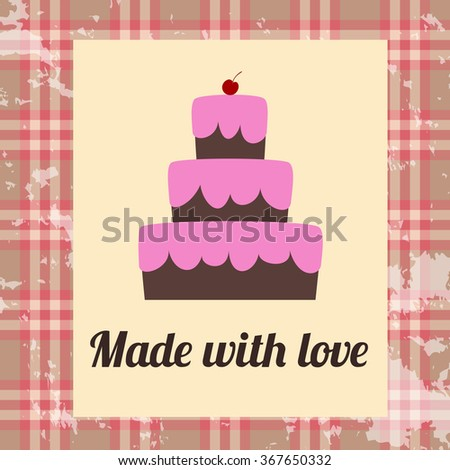 Cake made with love. Vintage Poster. Vector illustration. - stock vector