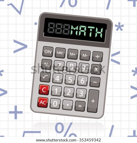calculator with word math and mathematical symbols in background  - stock vector