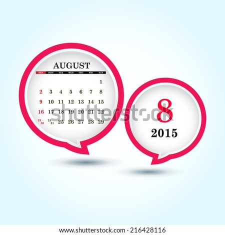Calendar 2015 August with glossy speech bubble (week starts from Sunday)  - stock vector