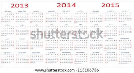 calendar classic  templates for years 2013 - 2015, easy editable, weeks start on Sunday - stock vector