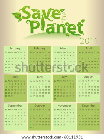 Calendar for 2011 - Save the Planet - everything grouped for easy use