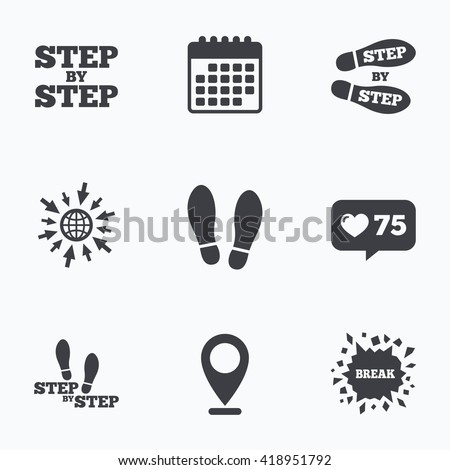 Calendar, like counter and go to web icons. Step by step icons. Footprint shoes symbols. Instruction guide concept. Location pointer. - stock vector