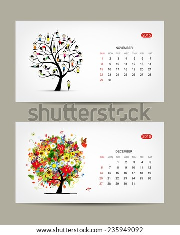 Calendar 2015, november and december months. Art tree design. Vector illustration - stock vector