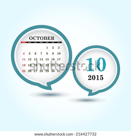 Calendar 2015 October with glossy speech bubble (week starts from Sunday)  - stock vector