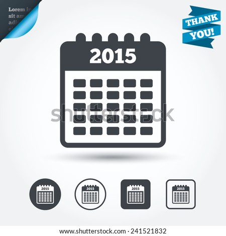 Calendar sign icon. Date or event reminder symbol. 2015 year. Circle and square buttons. Flat design set. Thank you ribbon. Vector - stock vector