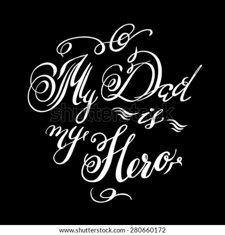 Calligraphic hand drawn watercolor lettering vector poster. Happy father`s day  inscription phrase, inspiration for poster, banner, postcard, motivator or part of your design. - stock vector