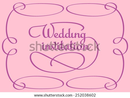 Calligraphic Inscription and Frame for Cover Wedding Invitations card.   - stock vector