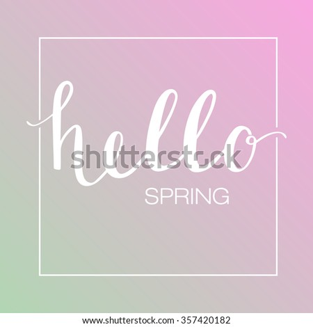 Calligraphic text Hello Spring on blured background - stock vector