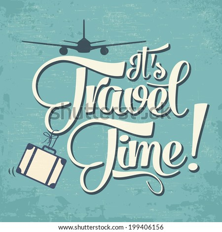 "Calligraphic  Writing ""It's Travel Time"". vector illustration - stock vector"