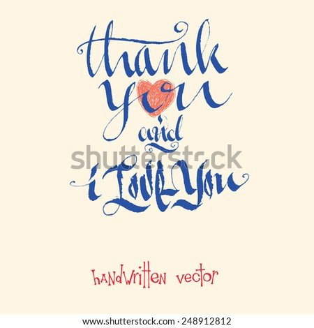 calligraphy text thank you and i love you - stock vector