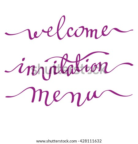 Calligraphy welcome, invitation and menu card. Handwritten calligraphy sign on white background isolated. For wedding invitation, party, birthday celebration or reception. Vector illustration. - stock vector