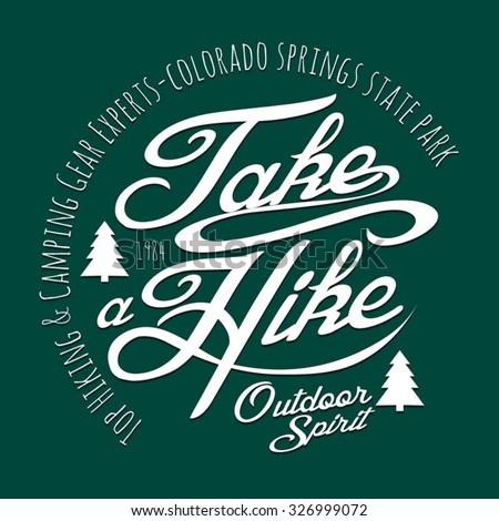 Camping mountain take a hike typography, t-shirt graphics, vectors - stock vector
