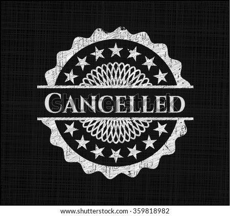 Cancelled on chalkboard - stock vector