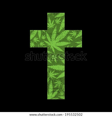 Cannabis leafs and cross on black grunge background - stock vector