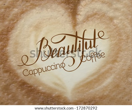 Cappuccino foam viewed from top with calligraphic text. Vector illustration. - stock vector