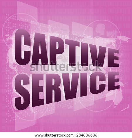 captive service words on digital touch screen and world map vector - stock vector