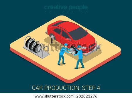 Car production plant process step 4 tires assembly flat 3d isometric infographic concept vector illustration. Factory workers tie wheels with vehicle body assembly shop. Build creative people world. - stock vector