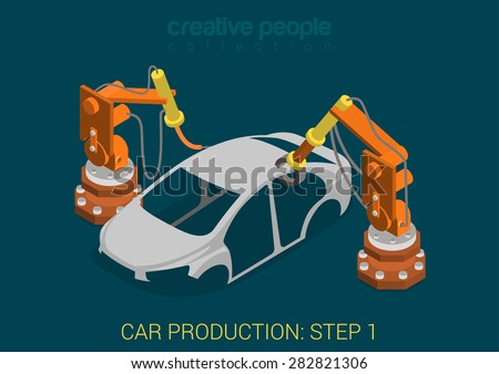 Car production plant process step 1 welding works flat 3d isometric infographic concept vector illustration. Factory robots weld vehicle body in assembly shop. Build creative people world collection. - stock vector