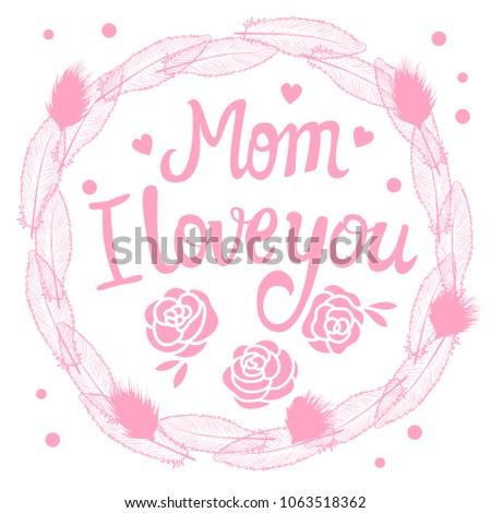 Card Mom Love You Frame Feathers Stock Vector 1063518362 - Shutterstock