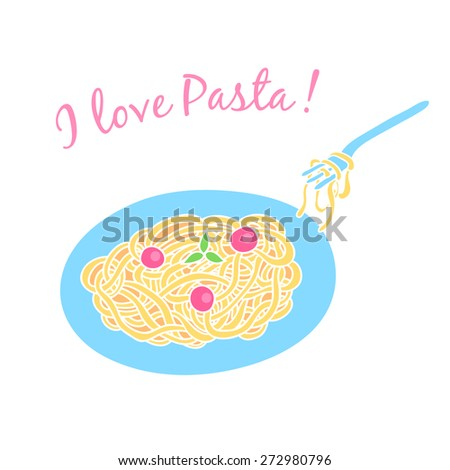 "Card with pasta on the plate with tomatoes and basil. With an inscription ""I love pasta."" - stock vector"