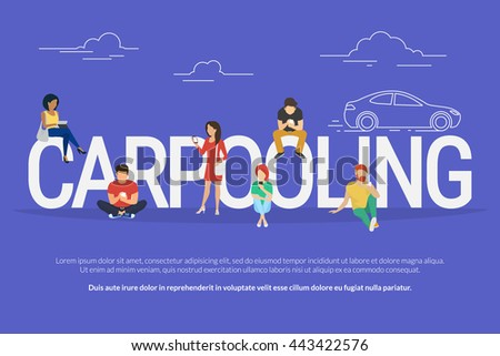Carpooling concept illustration of people using mobile gadgets such as tablet pc and smartphone to rent a car via carpooling service. Flat design of guys and women standing near big letters - stock vector
