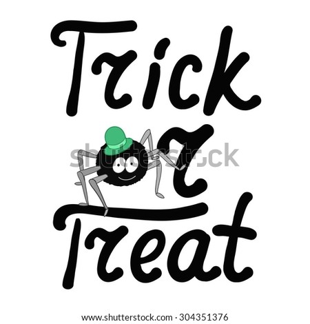 Cartoon black spider and word trick or treat isolated on white background. Can be used for halloween greeting cards. Vector illustration. EPS 10.  - stock vector