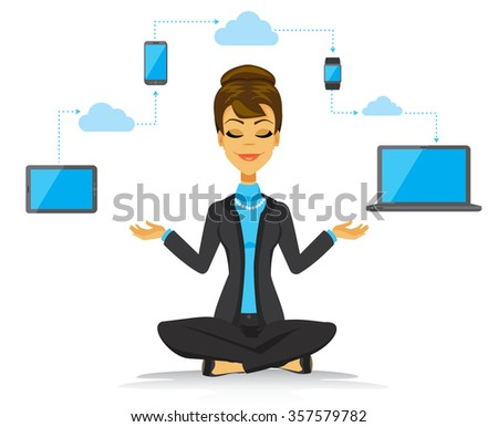 Cartoon business woman with mobile devices meditating.  Represents the zen of cloud data storage and convenience of tablets, smart watches, mobile phones and laptops. - stock vector
