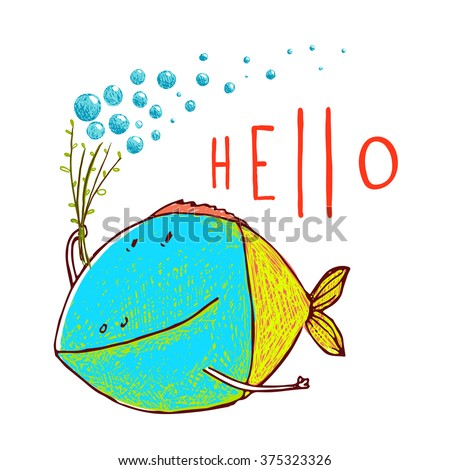 Cartoon Funny Fish Greeting Card Design Hand Drawn. Fun cartoon hand drawn colorful fish with bubbles lettering hello. Pencil style. EPS10 vector has no background color. - stock vector