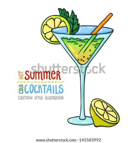 Cartoon style illustration of fresh cocktail. Hot summer - cold cocktails. Hand drawn. With funny text. Isolated object on white background, easy to edit.