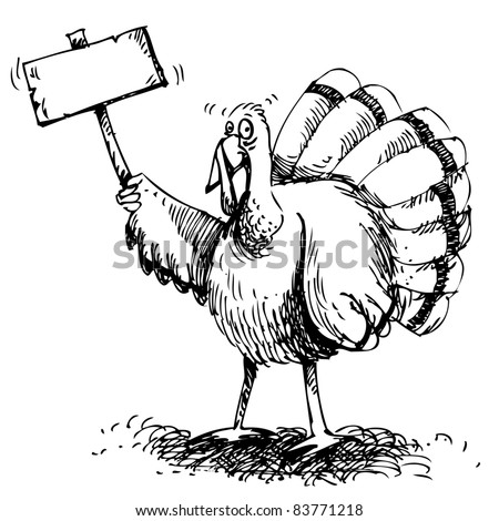 Cartoon Turkey Holding up a Sign A hand-drawn cartoon turkey holds up a sign with space for your message. - stock vector
