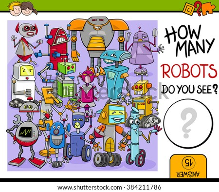 Cartoon Vector Illustration of Educational Counting or Calculating Task for Preschool Children with Robot Characters - stock vector