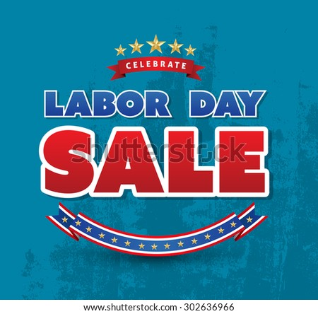 Celebrate labor day sale poster. Vector illustration. Can use for promotion for Labor day. - stock vector