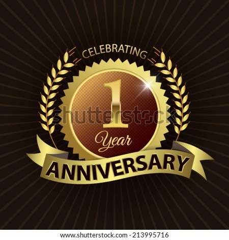 Celebrating 1 Year Anniversary - Golden Laurel Wreath Seal with Golden Ribbon - Layered EPS 10 Vector - stock vector