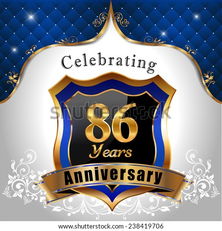 celebrating 86 years anniversary, Golden sheild with blue royal emblem background - vector eps10