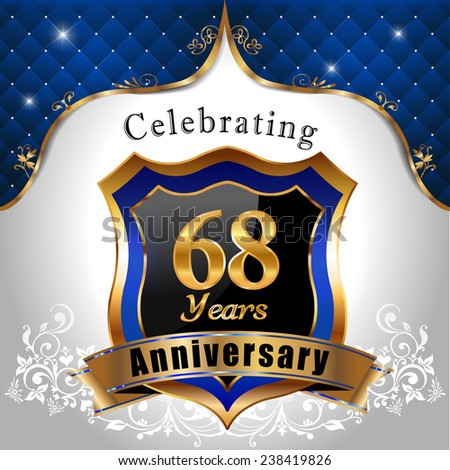 celebrating 68 years anniversary, Golden sheild with blue royal emblem background - vector eps10