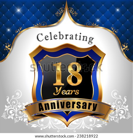 celebrating 18 years anniversary, Golden sheild with blue royal emblem background - vectoreps10
