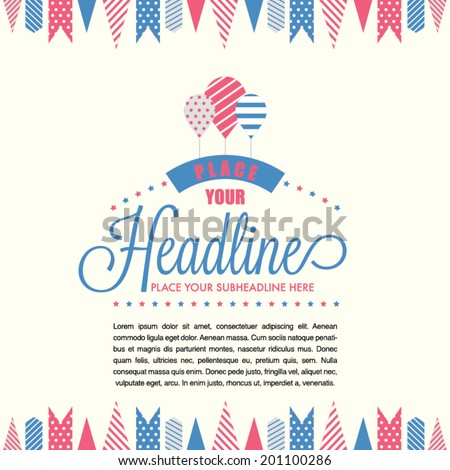 Celebration theme layout template design with ribbons and flags and stars elements/ Can be use for independence day, birthday party, baby shower, greetings card, graduations and other occasions - stock vector