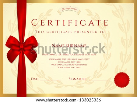 Certificate of completion (template) with wax seal, border and red bow (ribbon). Golden background design usable for diploma, invitation, gift voucher, coupon, official or different awards. Vector - stock vector